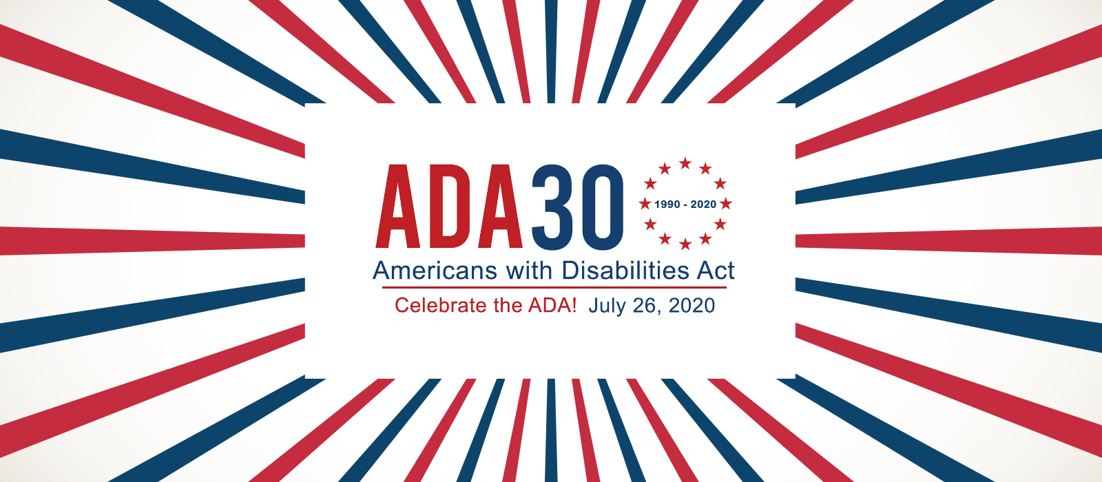 ADA30, Americans with Disabilities Act, Celebrate the ADA! July 26, 2020